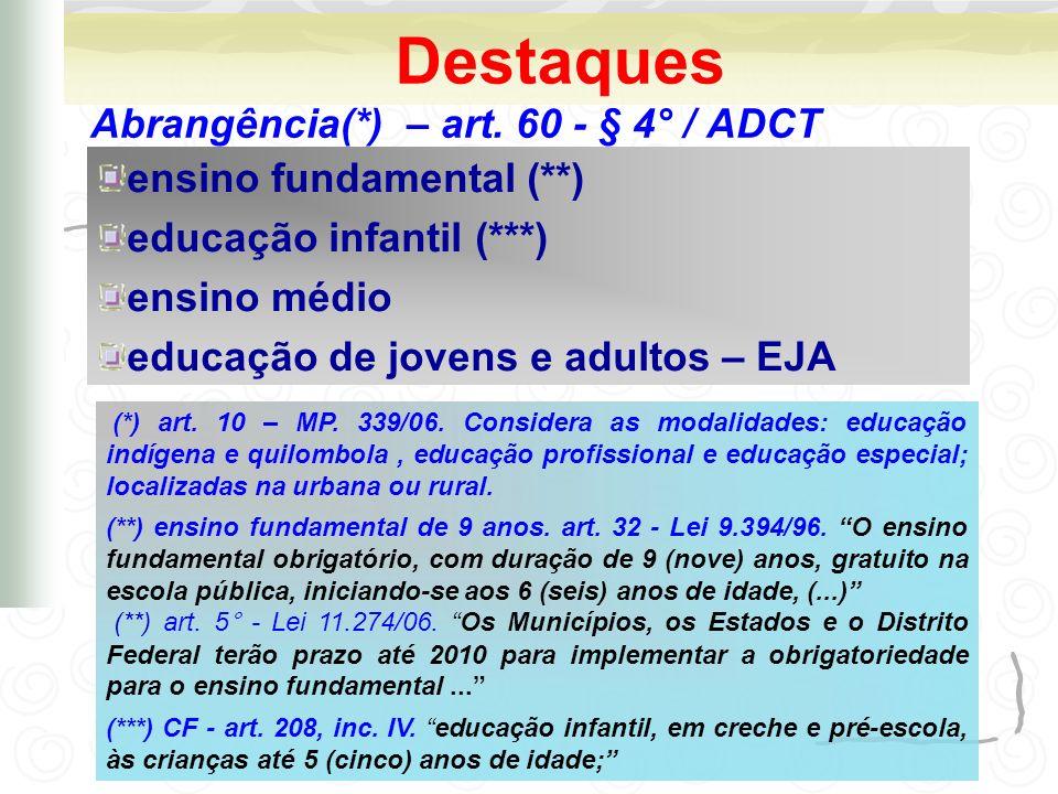 Destaques ensino fundamental (**) educação infantil (***)