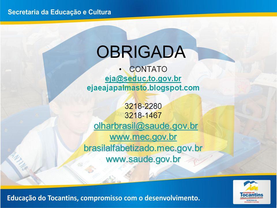 OBRIGADA olharbrasil@saude.gov.br www.mec.gov.br