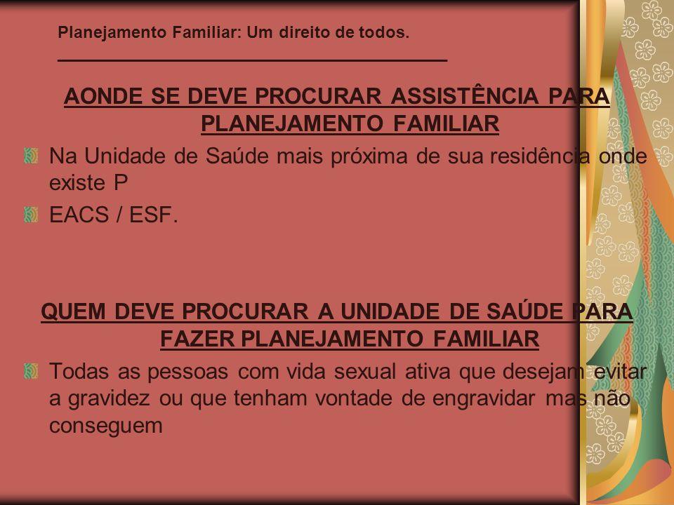 AONDE SE DEVE PROCURAR ASSISTÊNCIA PARA PLANEJAMENTO FAMILIAR