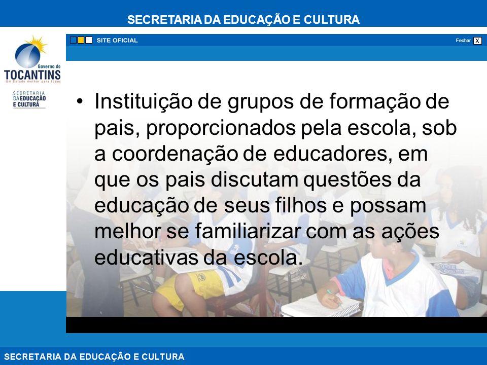 Instituição de grupos de formação de pais, proporcionados pela escola, sob a coordenação de educadores, em que os pais discutam questões da educação de seus filhos e possam melhor se familiarizar com as ações educativas da escola.