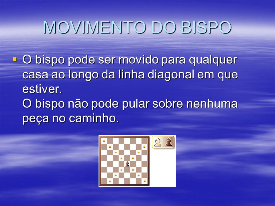 MOVIMENTO DO BISPO