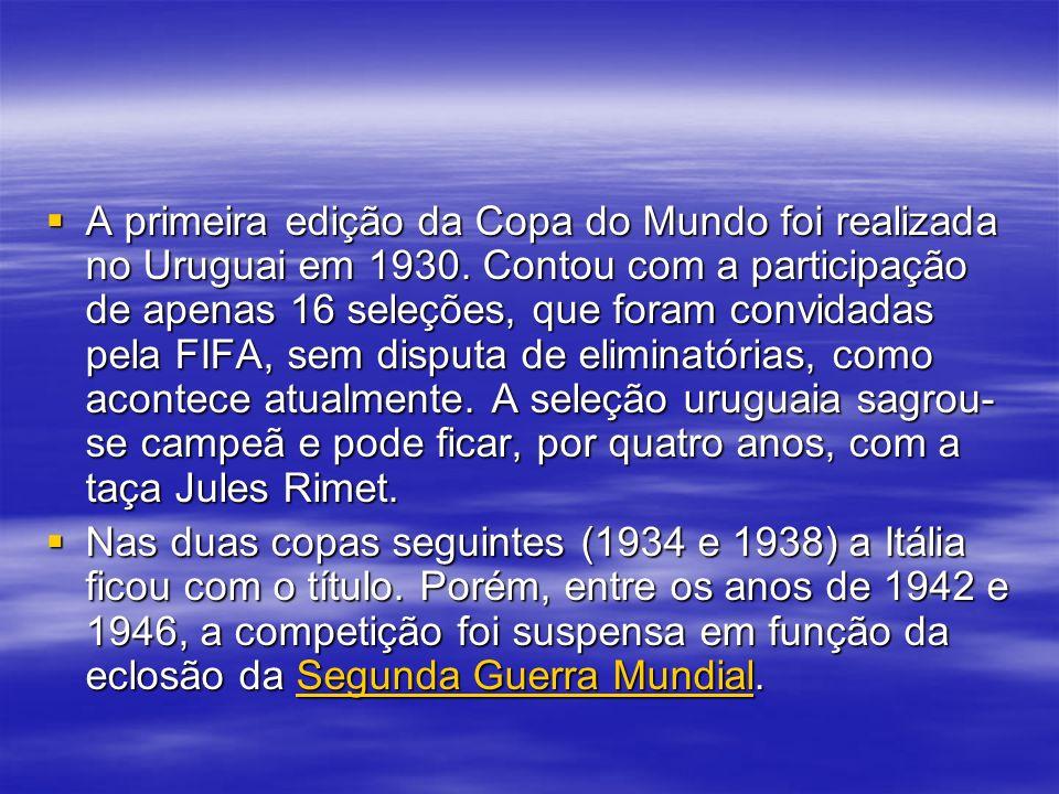 A primeira edição da Copa do Mundo foi realizada no Uruguai em 1930
