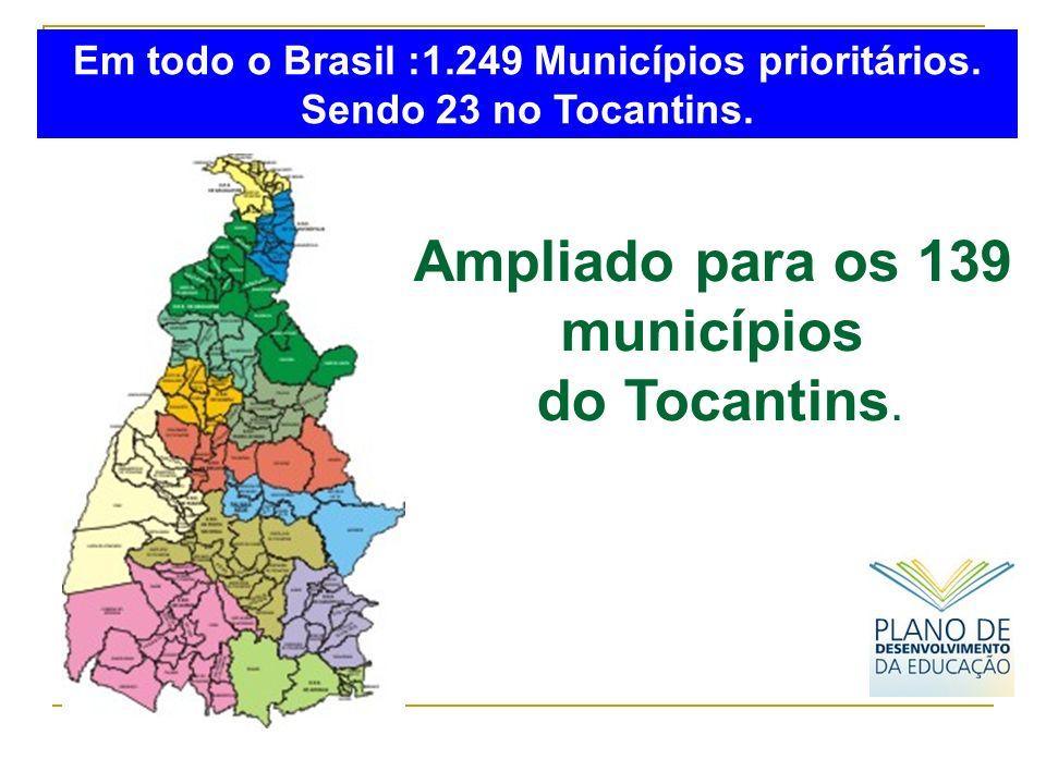 Ampliado para os 139 municípios
