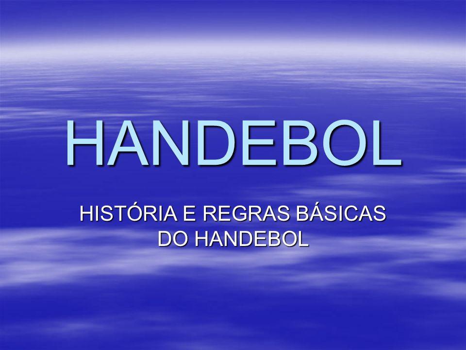 HISTÓRIA E REGRAS BÁSICAS DO HANDEBOL