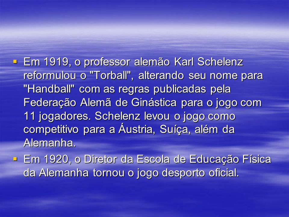 Em 1919, o professor alemão Karl Schelenz reformulou o Torball , alterando seu nome para Handball com as regras publicadas pela Federação Alemã de Ginástica para o jogo com 11 jogadores. Schelenz levou o jogo como competitivo para a Áustria, Suíça, além da Alemanha.