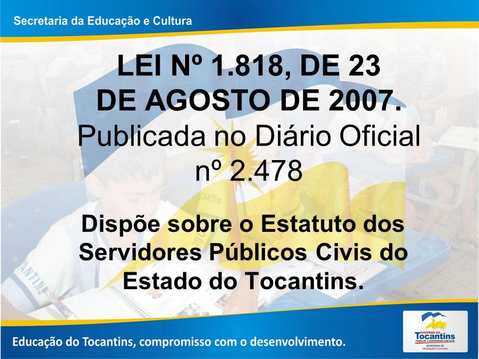 LEI Nº 1.818, DE 23 DE AGOSTO DE 2007. Publicada no Diário Oficial nº 2.478