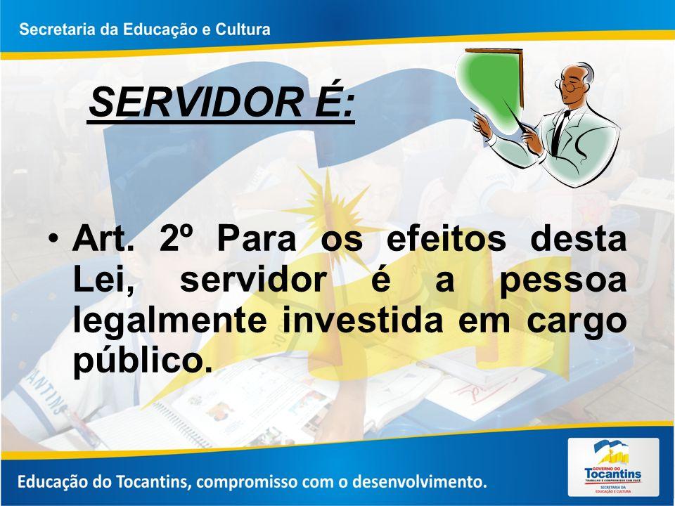 SERVIDOR É: Art.