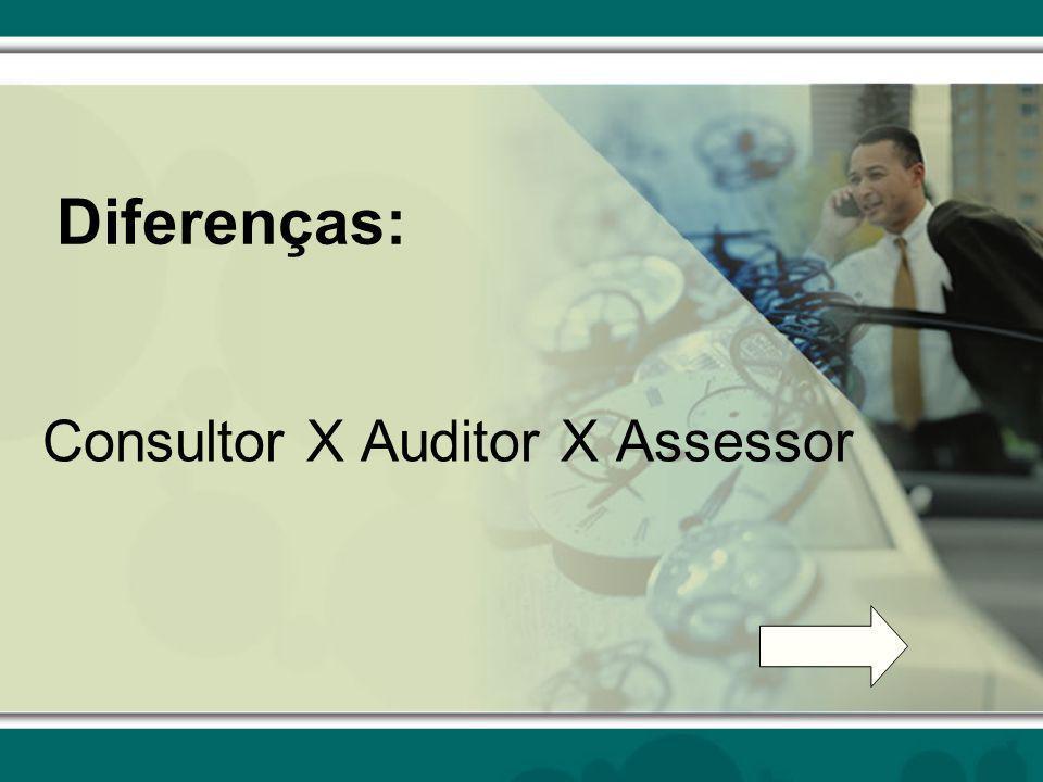 Consultor X Auditor X Assessor