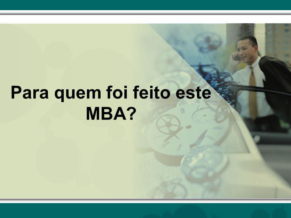 Para quem foi feito este MBA