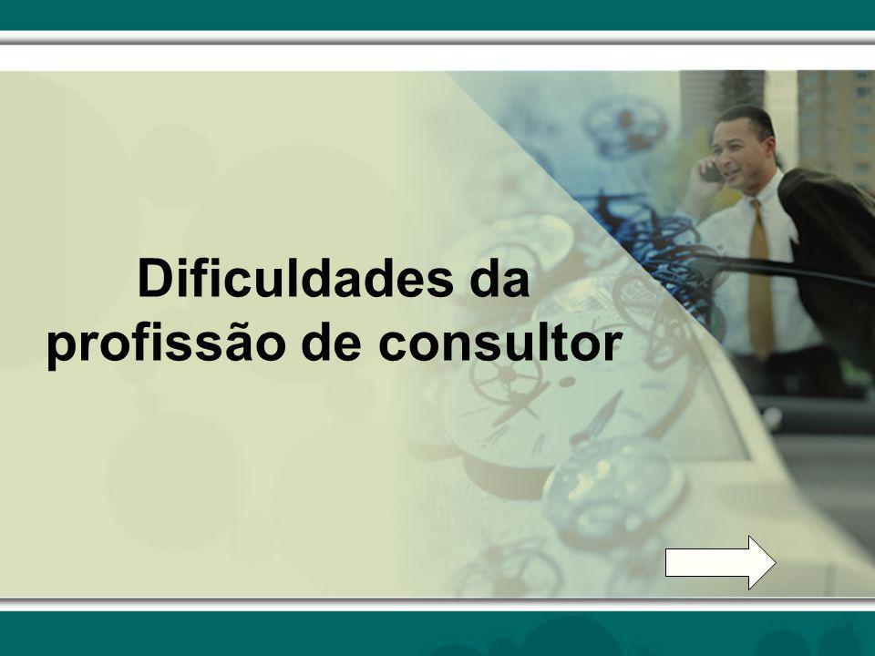 Dificuldades da profissão de consultor