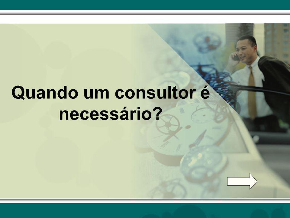 Quando um consultor é necessário