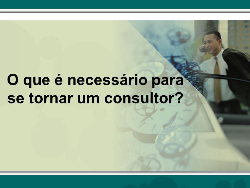 O que é necessário para se tornar um consultor
