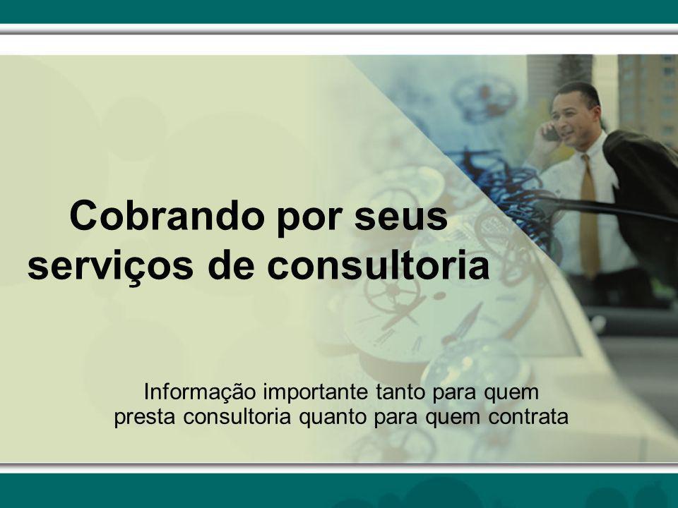 Cobrando por seus serviços de consultoria