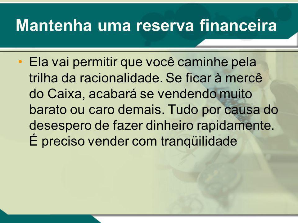 Mantenha uma reserva financeira