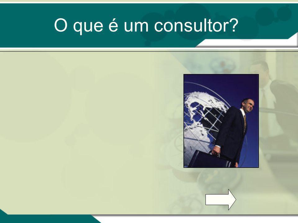 O que é um consultor