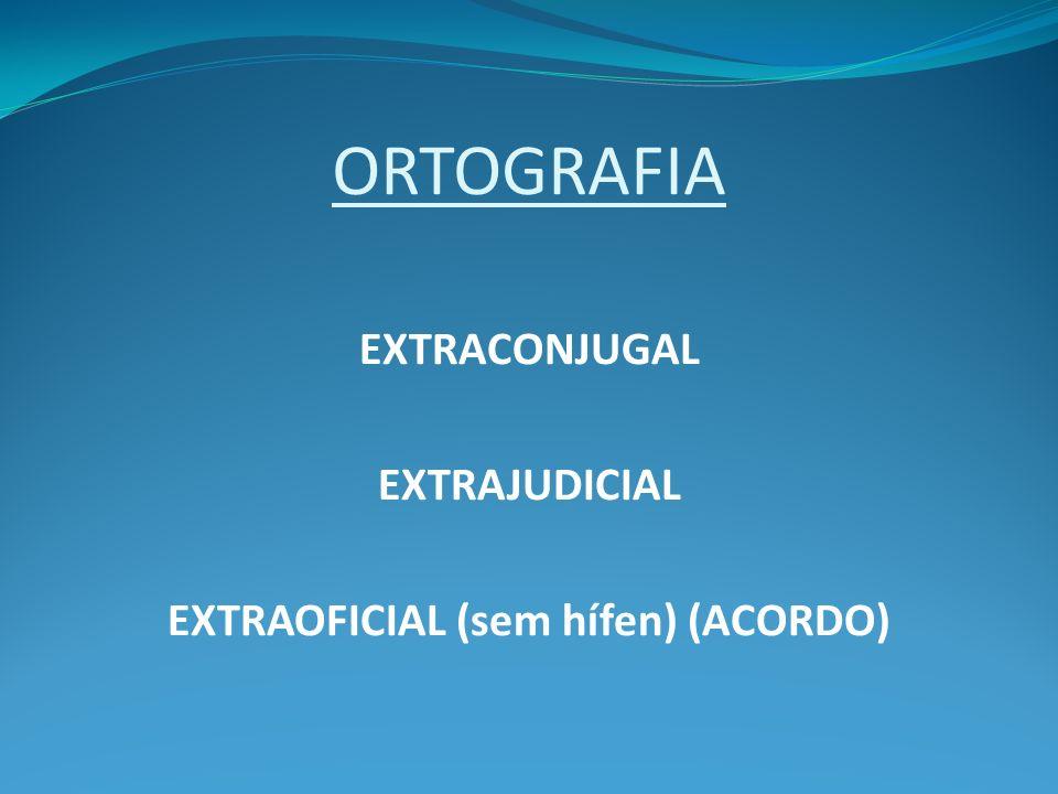 EXTRAOFICIAL (sem hífen) (ACORDO)
