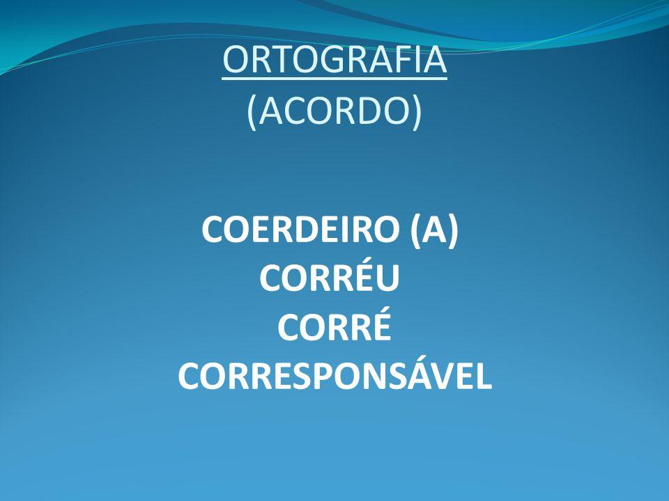 COERDEIRO (A) CORRÉU CORRÉ CORRESPONSÁVEL