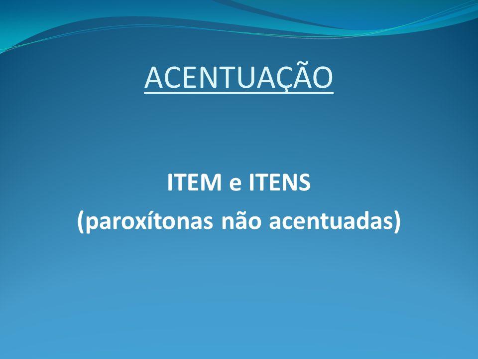 (paroxítonas não acentuadas)