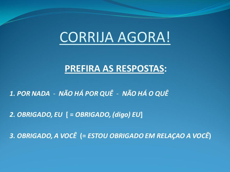 CORRIJA AGORA! PREFIRA AS RESPOSTAS: