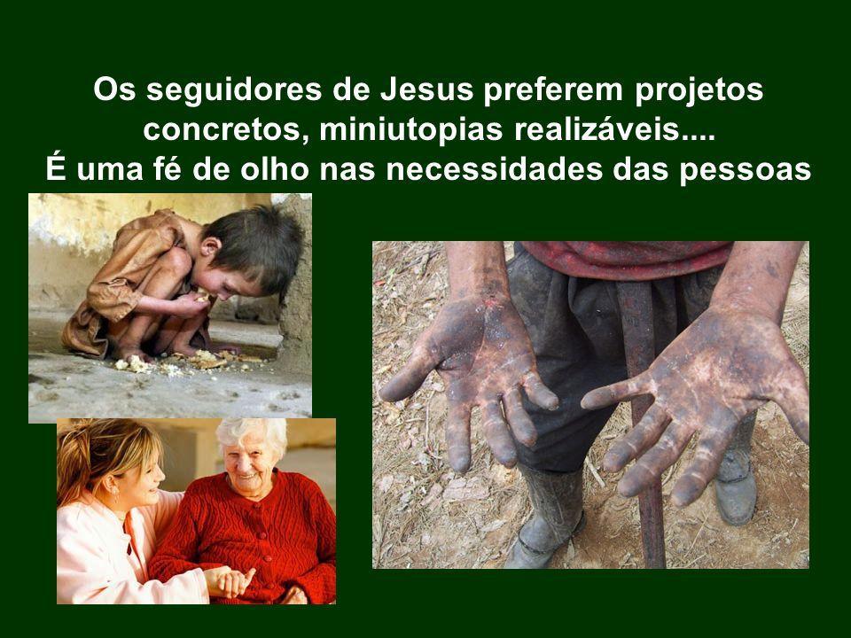 É uma fé de olho nas necessidades das pessoas