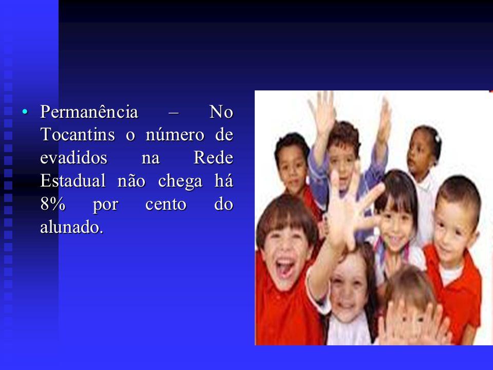 Permanência – No Tocantins o número de evadidos na Rede Estadual não chega há 8% por cento do alunado.
