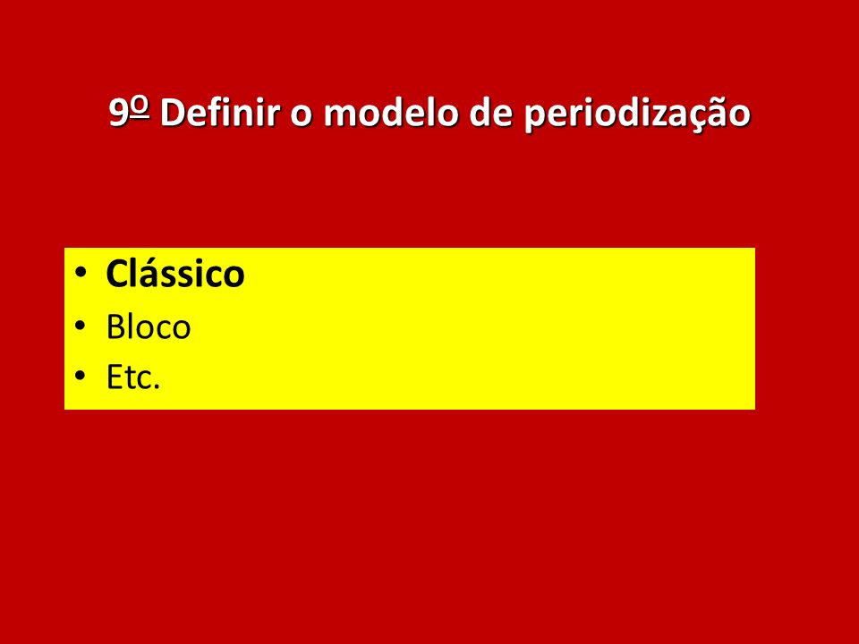 9O Definir o modelo de periodização