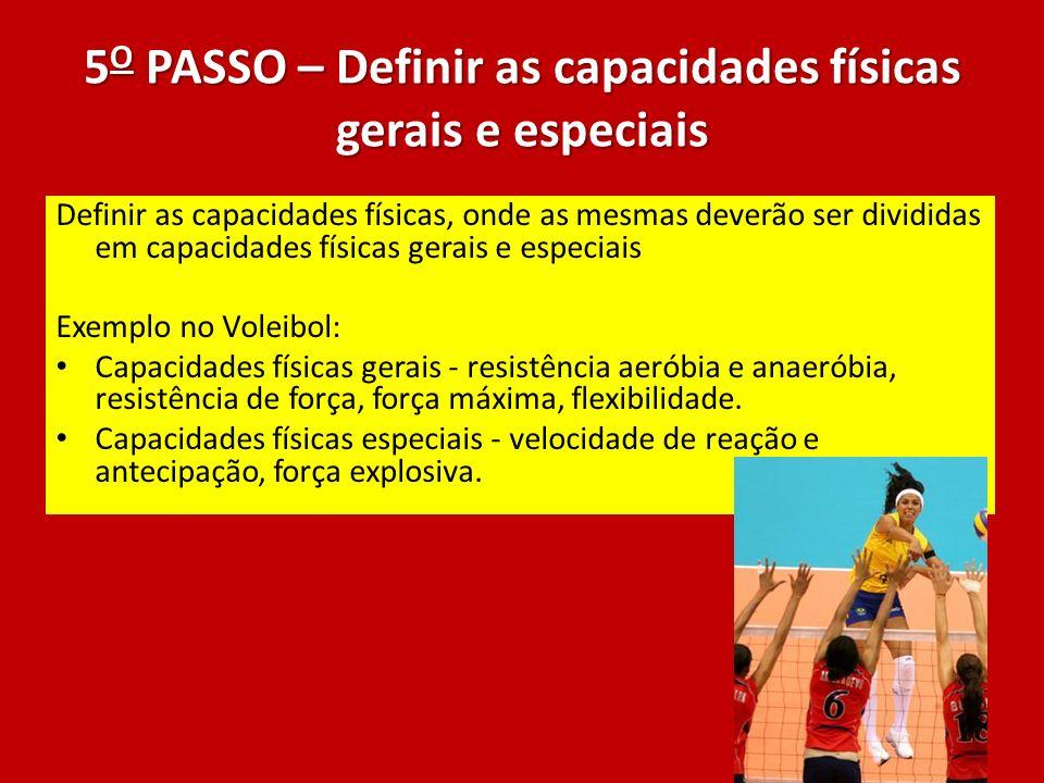 5O PASSO – Definir as capacidades físicas gerais e especiais