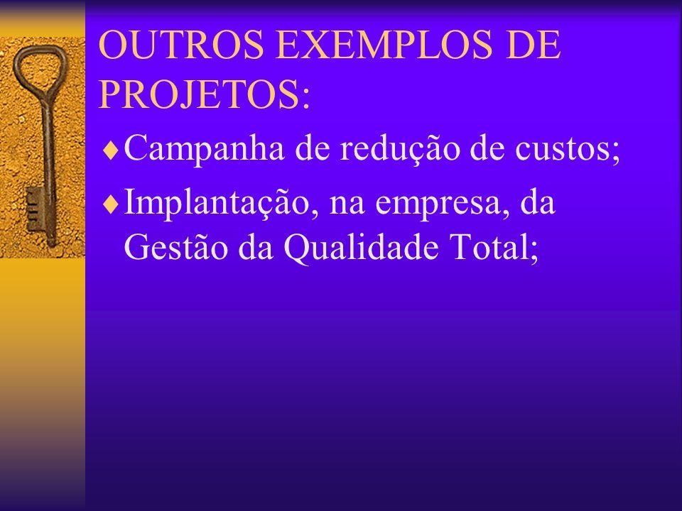 OUTROS EXEMPLOS DE PROJETOS: