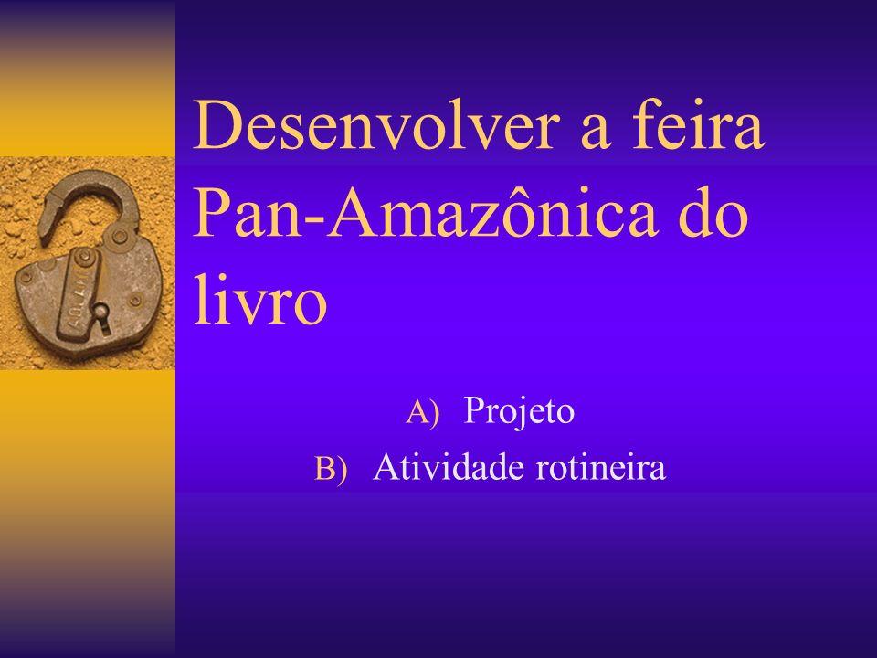 Desenvolver a feira Pan-Amazônica do livro