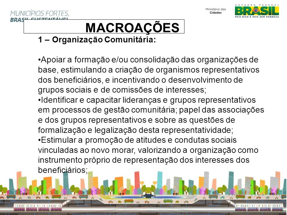 MACROAÇÕES 1 – Organização Comunitária: