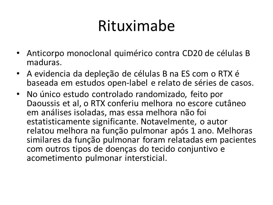 Rituximabe Anticorpo monoclonal quimérico contra CD20 de células B maduras.