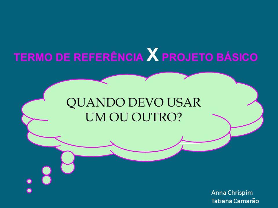 TERMO DE REFERÊNCIA X PROJETO BÁSICO