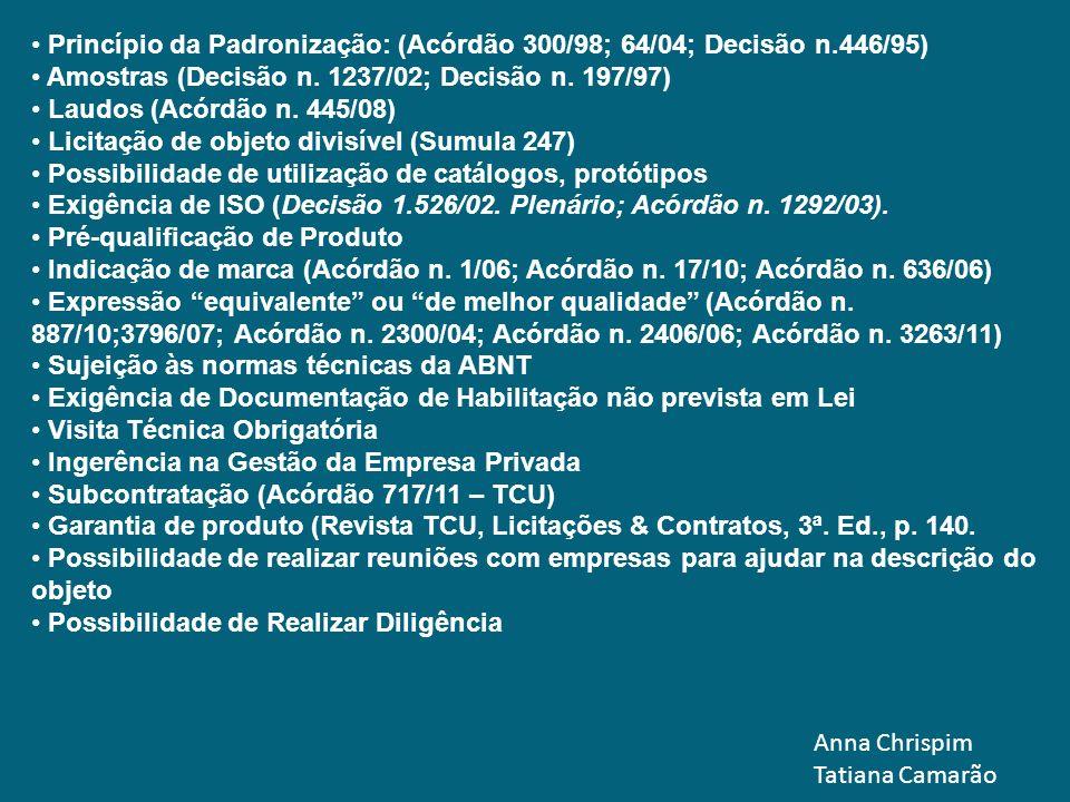 Princípio da Padronização: (Acórdão 300/98; 64/04; Decisão n.446/95)