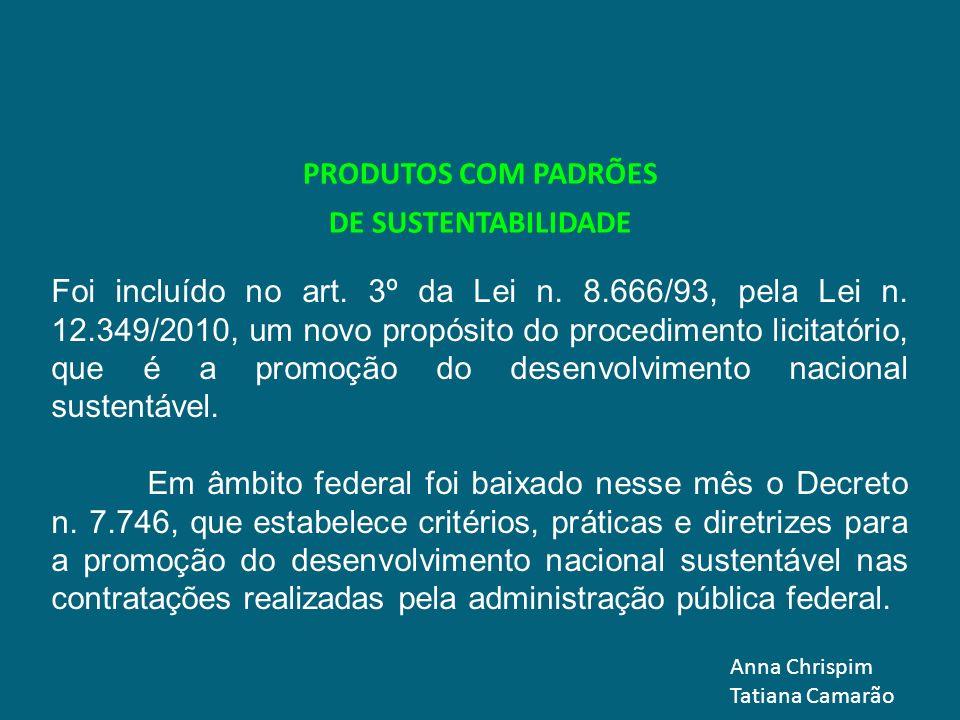 PRODUTOS COM PADRÕES DE SUSTENTABILIDADE