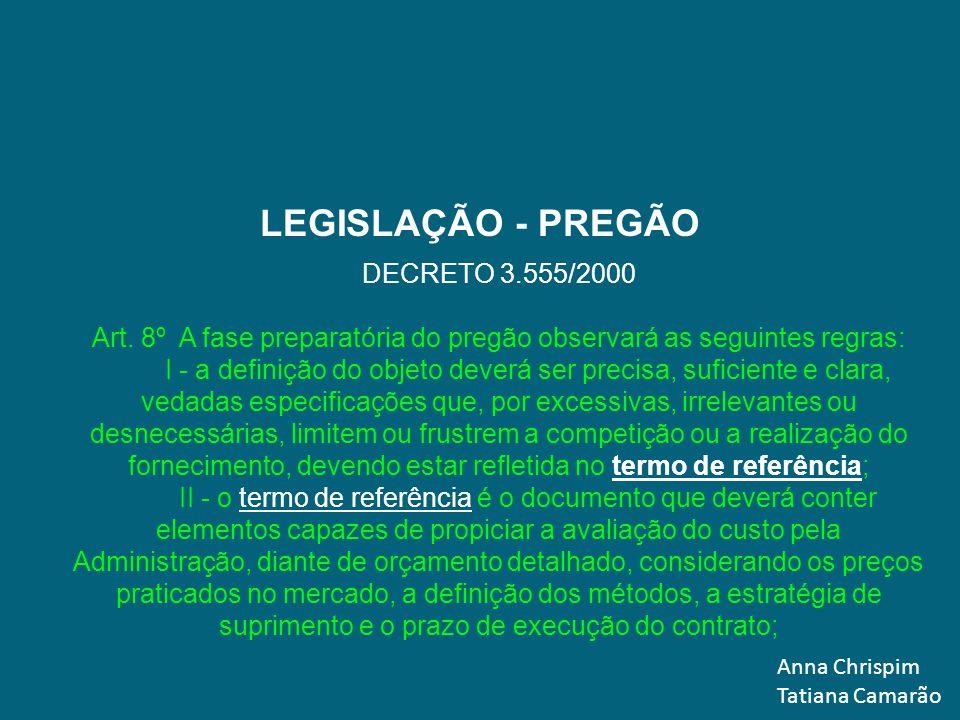 Art. 8º A fase preparatória do pregão observará as seguintes regras: