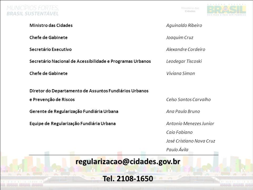 regularizacao@cidades.gov.br Tel. 2108-1650