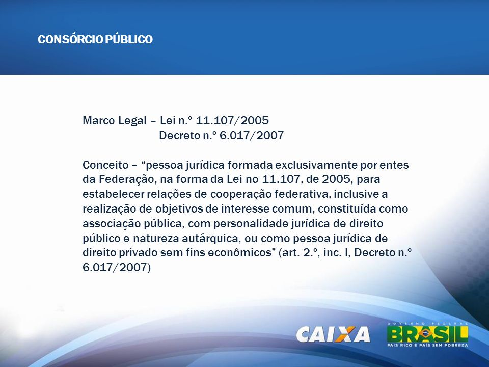 CONSÓRCIO PÚBLICOAPRESENTAÇÃO OCPF. Marco Legal – Lei n.º 11.107/2005. Decreto n.º 6.017/2007.