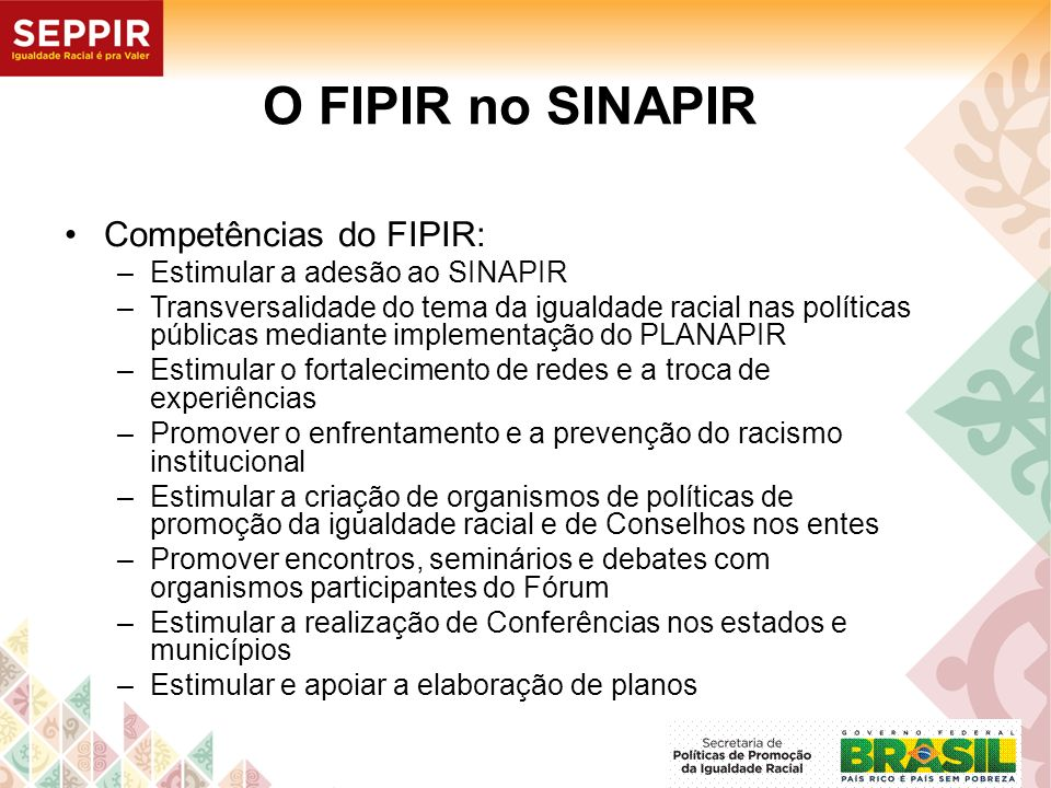 O FIPIR no SINAPIR Competências do FIPIR: