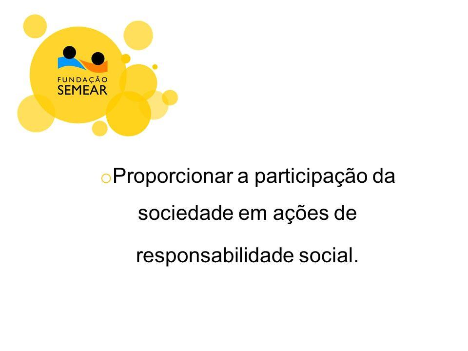 Proporcionar a participação da sociedade em ações de