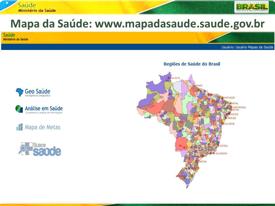Mapa da Saúde: www.mapadasaude.saude.gov.br
