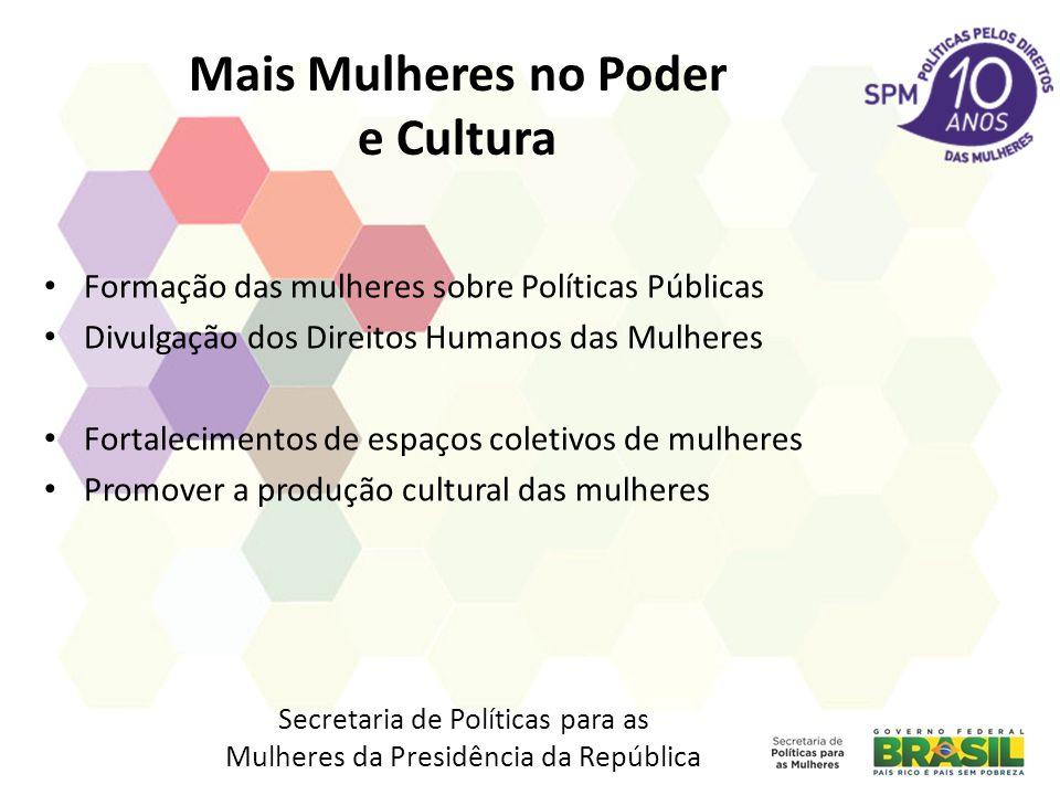 Mais Mulheres no Poder e Cultura