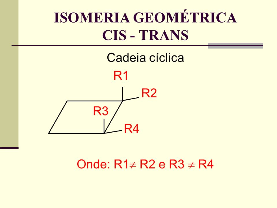 ISOMERIA GEOMÉTRICA CIS - TRANS