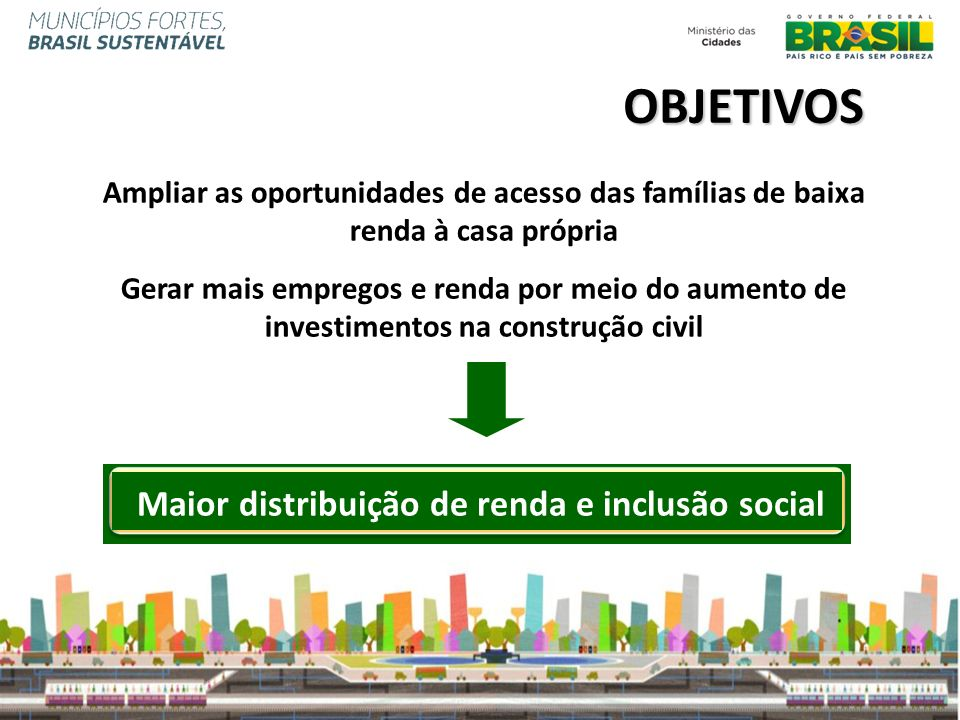 Maior distribuição de renda e inclusão social