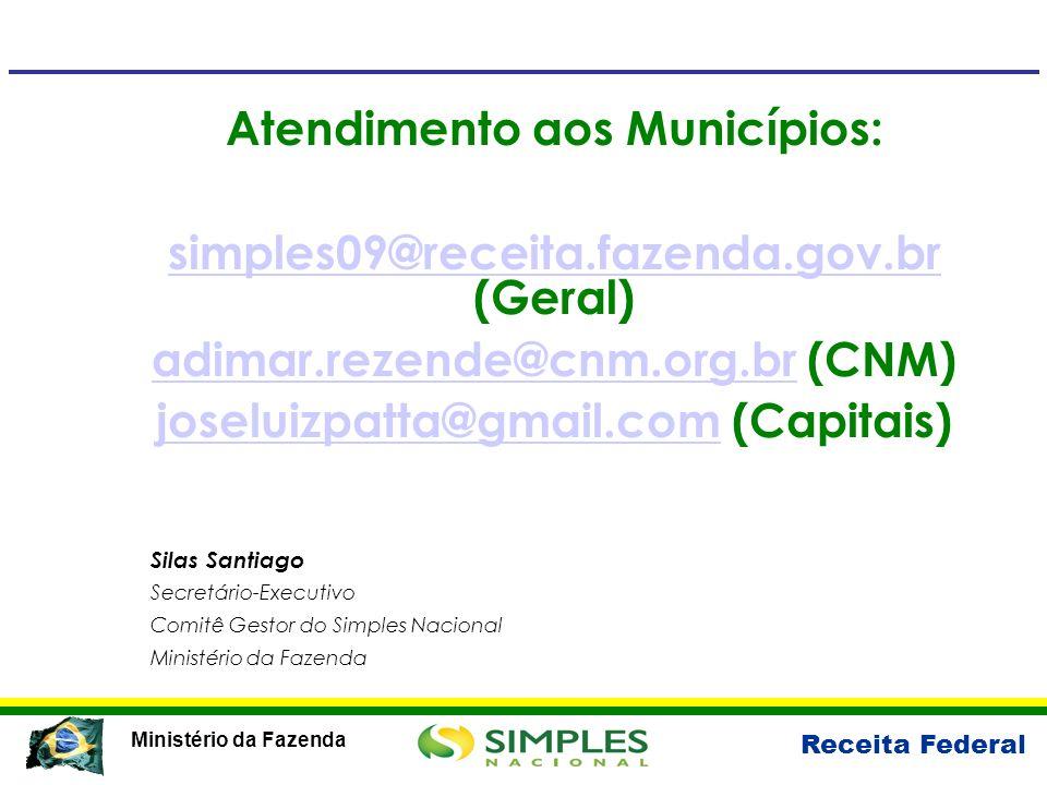 Atendimento aos Municípios: simples09@receita.fazenda.gov.br (Geral)