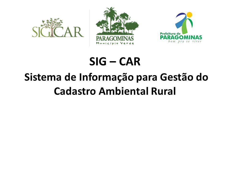 SIG – CAR Sistema de Informação para Gestão do Cadastro Ambiental Rural