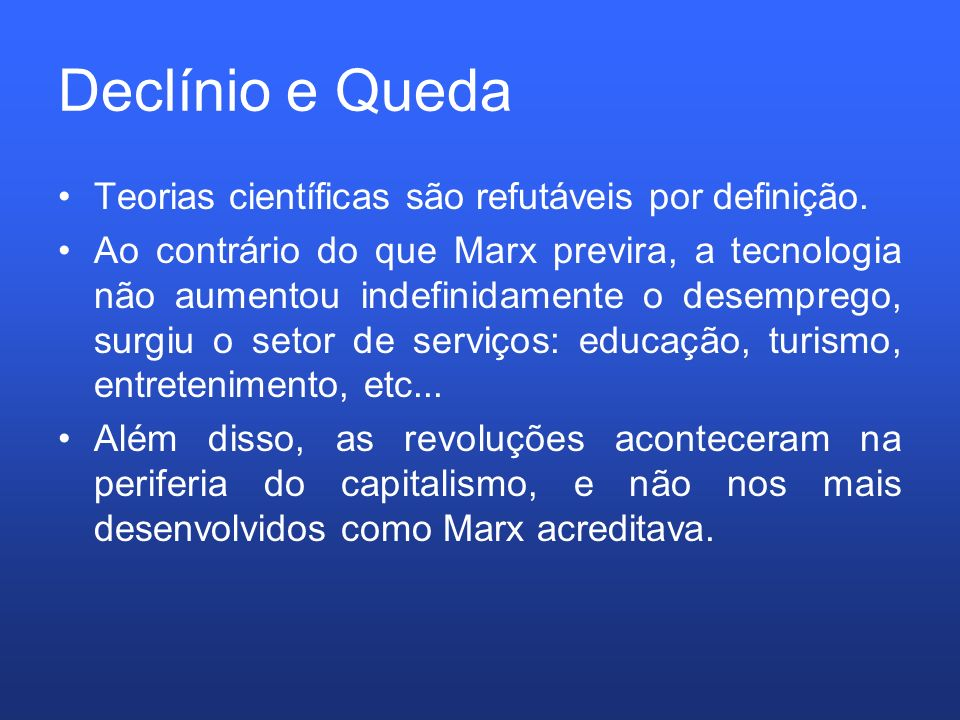 Declínio e Queda Teorias científicas são refutáveis por definição.