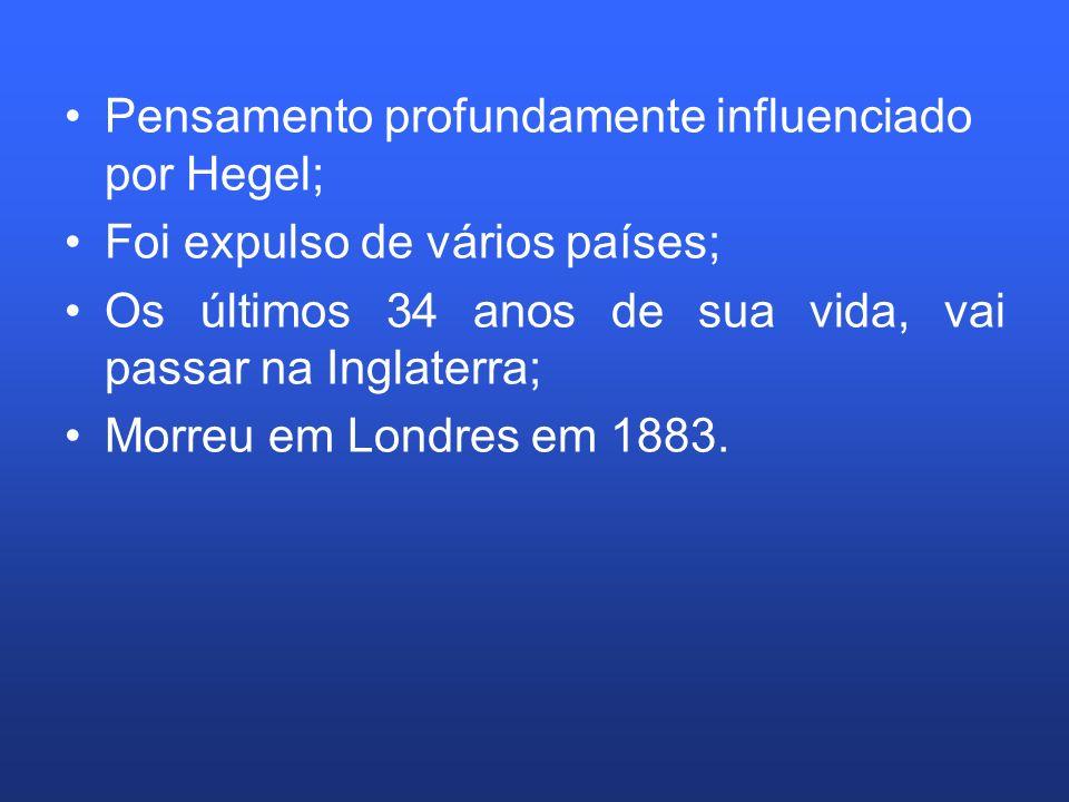 Pensamento profundamente influenciado por Hegel;