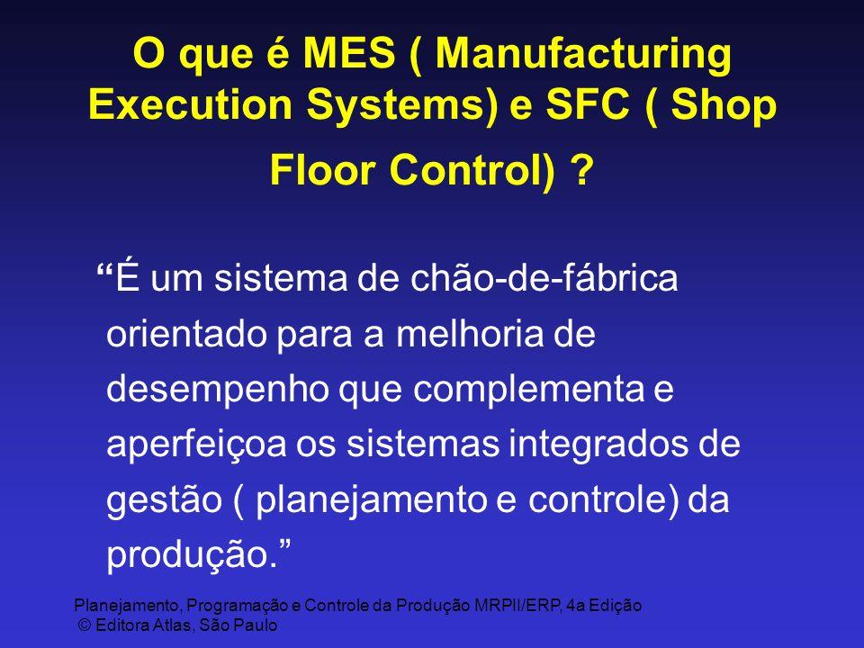 O que é MES ( Manufacturing Execution Systems) e SFC ( Shop Floor Control)