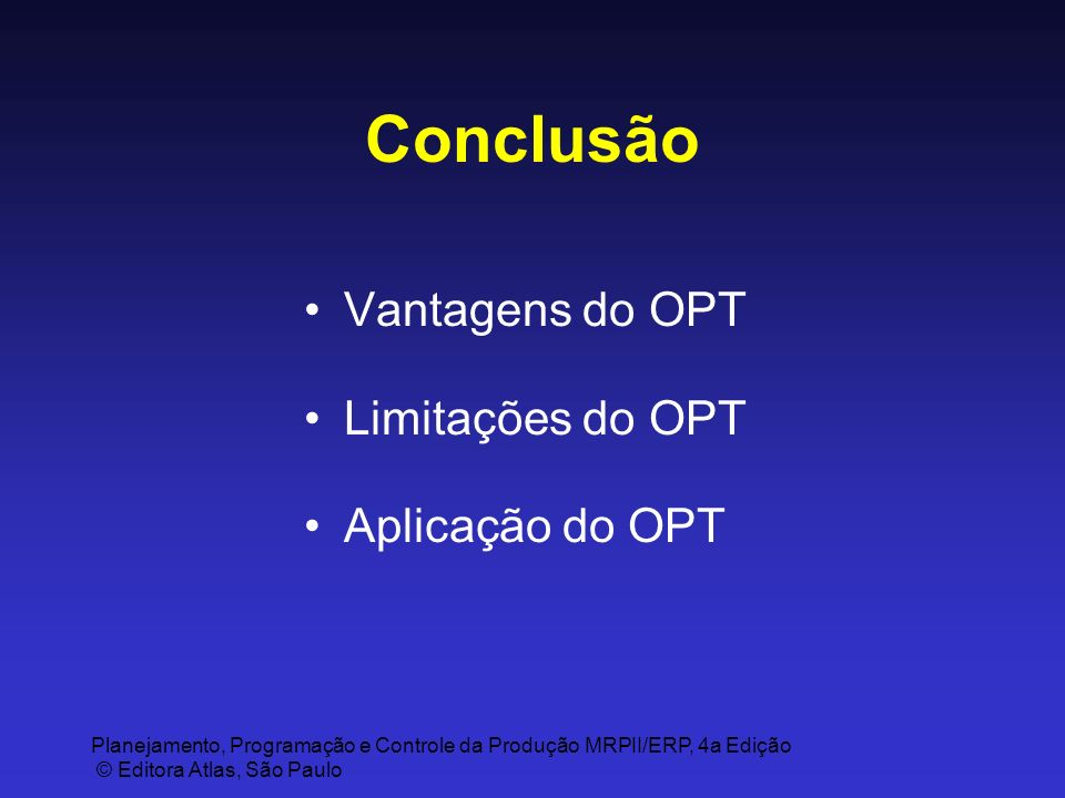 Conclusão Vantagens do OPT Limitações do OPT Aplicação do OPT
