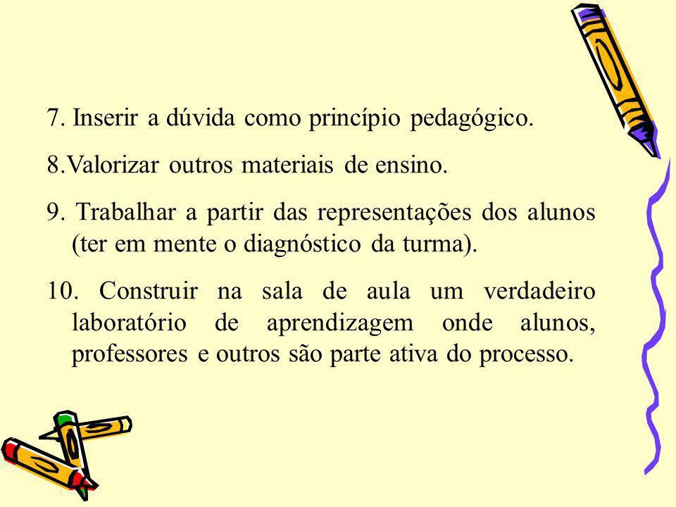 7. Inserir a dúvida como princípio pedagógico.